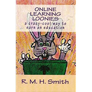 Online Learning Loonies: a crazy-cool way to earn an education (English Edition)