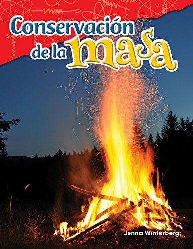 Conservacion de la Masa (Conservation of Mass) (Spanish Version) (Grade 5) (Science Readers: Content and Literacy / Cincias Fisicas) por Jenna Winterberg