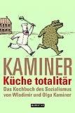 Küche totalitär. Das Kochbuch des Sozialismus