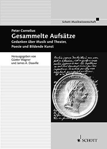 Gesammelte Aufsätze: Gedanken über Musik und Theater, Poesie und Bildende Kunst (Beiträge zur Mittelrheinischen Musikgeschichte)
