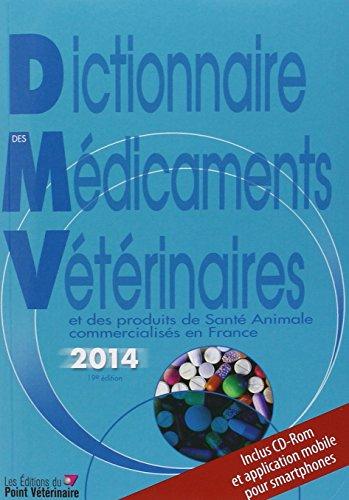 Dictionnaire des médicaments vétérinaires et des produits de santé animale commercialisés en France 2014 (1Cédérom)