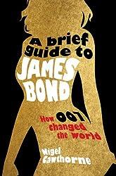 A Brief Guide to James Bond (Brief Histories)