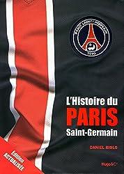 L'HISTOIRE DU PARIS SAINT GERMAIN - NOUVELLE EDITION