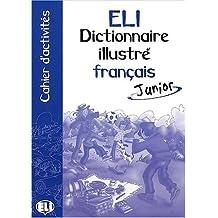 Dictionnaire illustré français junior. Cahier d'activités