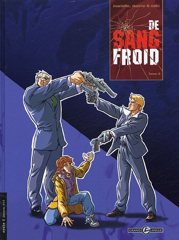 De sang froid, Tome 2 : Cycle I