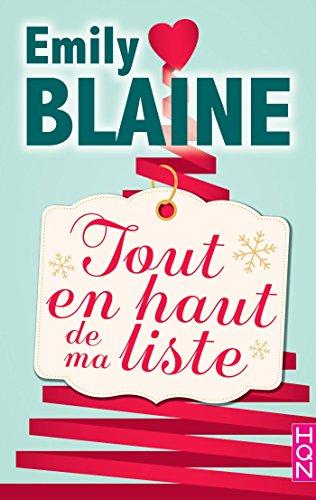Tout en haut de ma liste : la nouvelle romance de Noël signée Emily Blaine (French Edition)