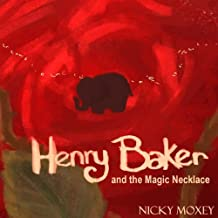 Henry and the Magic Necklace: Bedtime reading for younger children, or suitable for independent readers. Part of the Henry and the Magic Pencil series.