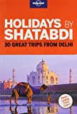 Ever since the first Shatabdi Express ran in 1998, millions of travellers have explored the country using this fantastic train. Through this pocket sized travel guide we help you best explore some fantastic destinations from New Delhi.  Discover a wh...