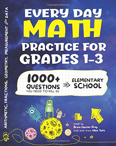 Every Day Math Practice: 1000+ Questions You Need to Kill in Elementary School | Math Workbook | Elementary School Study Practice Notebook | Grades 1-3