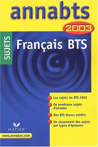 Français BTS. : Sujets 2003 par Anne Boyer-Vidal
