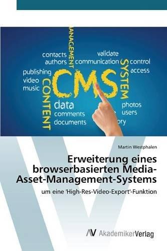 Erweiterung eines browserbasierten Media-Asset-Management-Systems: um eine 'High-Res-Video-Export'-Funktion -