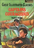 Captains Courageous Great Illustrated Classics
