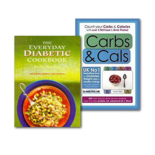 The Diabetic Cookbook With Carbs & Cals Collection 2 Books Set, (The Everyday Diabetic Cookbook and Carbs & Cals: Count your Carbs & Calories with over 1,700 Food & Drink Photos!)