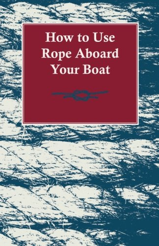 How to Use Rope Aboard Your Boat por Anon