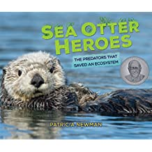 Sea Otter Heroes: The Predators That Saved an Ecosystem (English Edition)