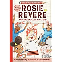 Rosie Revere and the Raucous Riveters (Questioneers Collection)