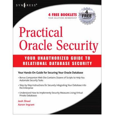 Practical Oracle Security Your Unauthorized Guide to Relational Database Security by Ingram, Aaron ( AUTHOR ) Dec-28-2007 Paperback