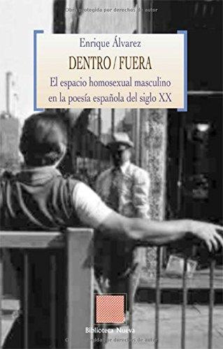 Dentro/Fuera: El espacio homosexual masculino en la poesía española del siglo XX (OTRAS EUTOPIAS) por Enrique Álvarez