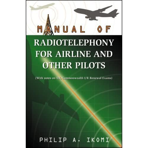 Manual of Radio Telephony for Airline and Other Pilots by Philip A. Ikomi (2008) Paperback