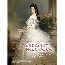 Franz Xaver Winterhalter: Maler im Auftrag Ihrer Majestät