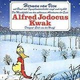 Die Musikfabel von den seltsamen Abenteuern der Ente Alfred Jodocus Kwak -