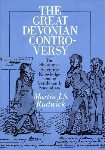 The Great Devonian Controversy: The Shaping of Scientific Knowledge among Gentlemanly Specialists (Science and Its Conceptual Foundations series) by Martin J. S. Rudwick (1985-06-01)