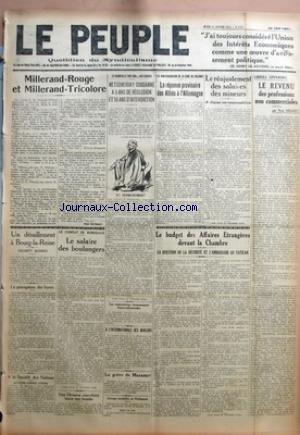 PEUPLE (LE) [No 1481] du 27/01/1925 - MILLERAND-ROUGE ET MILLERAND-TRICOLORE PAR RENE DAVENAY - UN DERAILLEMENT A BOURG-LA-REINE - DIX-SEPT BLESSES - LA PROROGATION DES LOYERS - A LA SOCIETE DES NATIONS - LA LUTTE CONTRE L'OPIUM - LE CONFLIT DE BORDEAUX - LE SALAIRE DES BOULANGERS - UNE CHINOISE ANARCHISTE LANCE UNE BOMBE - LE VAUDEVILLE FINIT MAL AUX ASSISES - METSCHERSKY CONDAMNE A 5 ANS DE RECLUSION ET 10 ANS D'INTERDICTION - LES NEGOCIATIONS ECONOMIQUES FRANCO-ALLEMANDES - A L'INTERNATIONAL par Collectif
