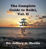 The Complete Guide to Reiki, Vol. II (The Complete Guide to Reiki Series Book 2) (English Edition)