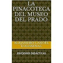 LA PINACOTECA DEL MUSEO DEL PRADO (Museos de Bellas Artes nº 1)