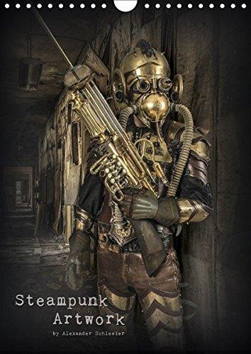 Steampunk Artwork (Wandkalender 2018 DIN A4 hoch): Außergewöhnliche Steampunk Arbeiten (Monatskalender, 14 Seiten ) (CALVENDO Kunst) [Kalender] [Apr 01, 2017] Schlesier, Alexander