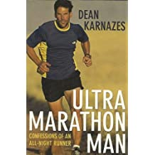 Ultra Marathon Man: Confessions of an All-Night Runner [Paperback] by Karnaze...