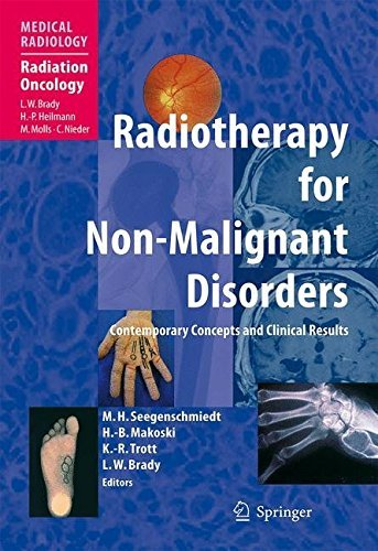 Radiotherapy for Non-Malignant Disorders (Medical Radiology) (2010-12-01)