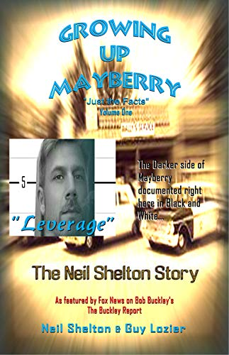 """Growing Up Mayberry """"Just The Facts"""" Volume One """"Leverage"""" (English Edition)"""