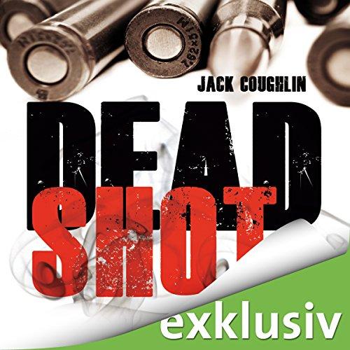 Buchseite und Rezensionen zu 'Dead Shot (Kyle Swanson 2)' von Jack Coughlin