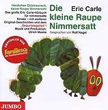 Die Kleine Raupe Nimmersatt-Geburtstagsausgabe by Rolf Nagel