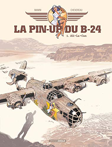 La Pin'up du B24 - Volume 1 par  Jack Manini, Chevereau