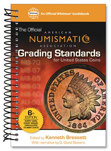 ANA Grading Standards for United States Coins: American Numismatic Association (Official American Numismatic Association Grading Standards for United States Coins)