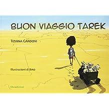 Buon viaggio Tarek