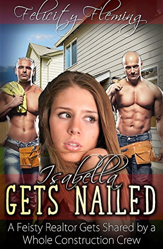 Isabella Gets Nailed: A Feisty Realtor Gets Shared by a Whole Construction Crew