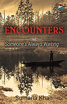 Encounters - Someone's Always Waiting ... by [Khan, Sumana]