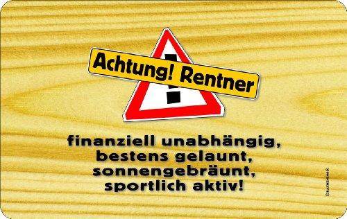Rahmenlos® Frühstücksbrettchen - Achtung Rentner ... finanziell unabhängig ... Ruhestand- küchen- und lebensmittelgerechtes Resopal 23,5 x 14,5 cm