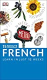 15-Minute French: Speak French in just 15 minutes a day (Eyewitness Travel 15-Minute)