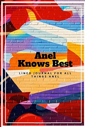 Anel Knows Best: Lined journal for all things Anel