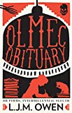 Front cover for the book Olmec Obituary (Dr Pimms, Intermillennial Sleuth Book 1) by L.J.M Owen