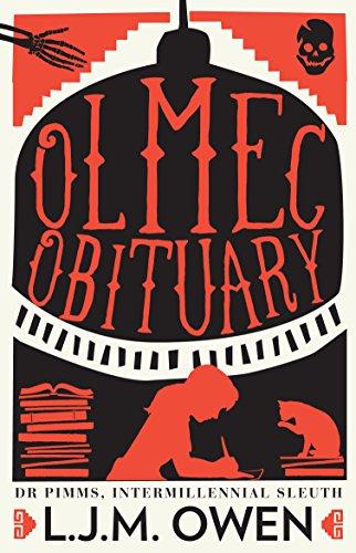 Olmec Obituary (Dr Pimms, Intermillennial Sleuth Book 1)