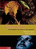 Guillermo del Toro : Des hommes, des dieux et des monstres