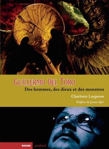 Guillermo del Toro : Des hommes, des die...