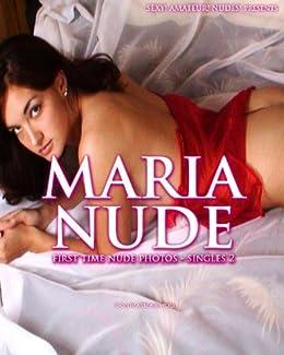 Sexy! Amateur! Nudes! presents MARIA NUDE: First time nude photos - Singles 2 (Sexy! Amateur! Nudes! MARIA NUDE) (English Edition) de [Team, MK]