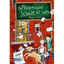 Die unlangweiligste Schule der Welt 4: Zeugnis-Alarm! (German Edition)