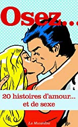 Osez 20 histoires d'amour... et de sexe (Osez 20 histoires de sexe)
